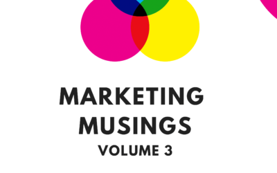 Volume 3: Marketing Musings (Introduction)